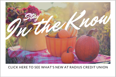 What's New at Radius Credit Union