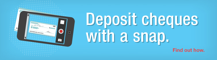 Deposit Anywhere - Deposit cheques with a snap!